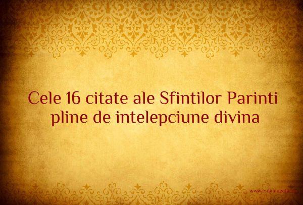 citate parinti Cele 16 citate ale Sfintilor Parinti pline de intelepciune divina  citate parinti